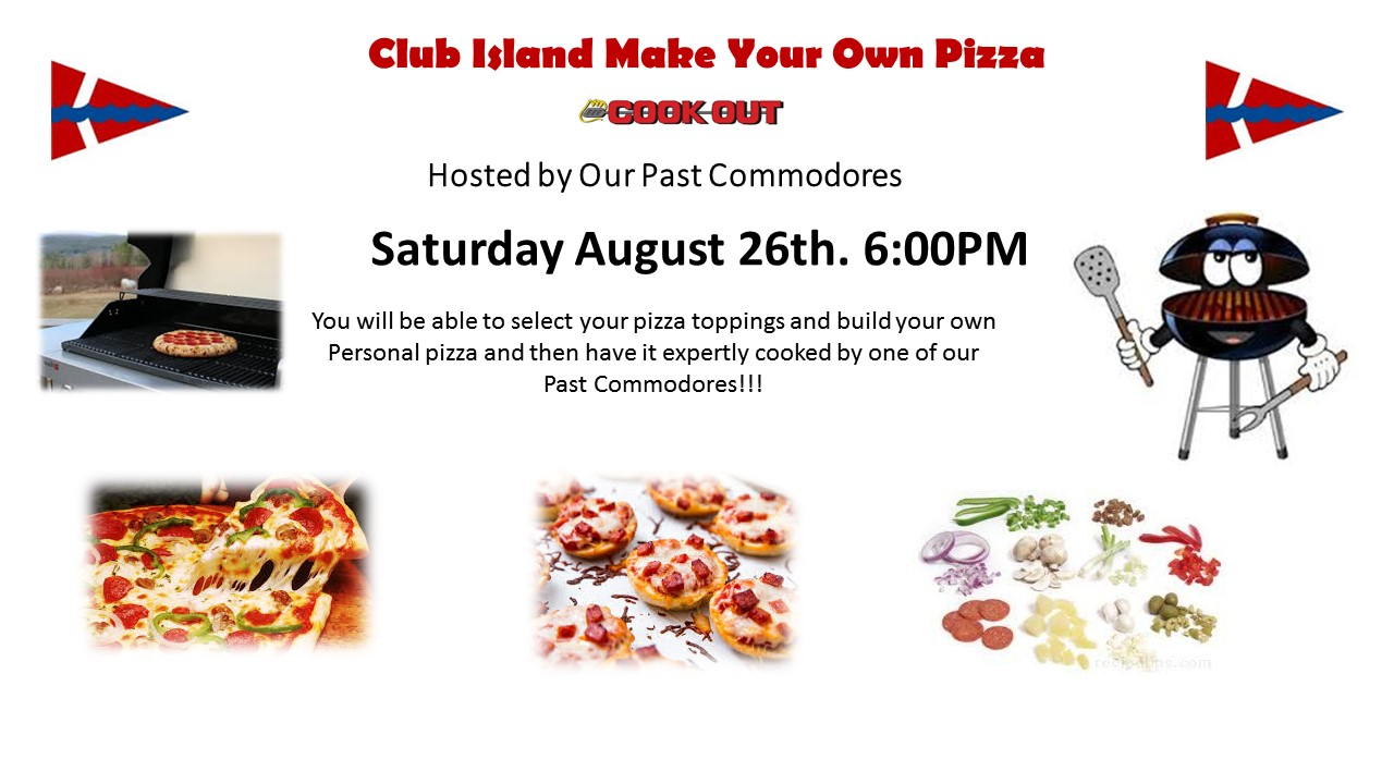 Island Cookout Make Your Own Pizza's Hosted by Our CRBC PC's
